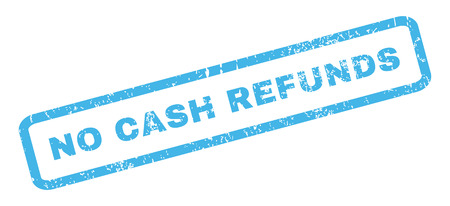 refunds: No Cash Refunds text rubber seal stamp watermark. Caption inside rectangular shape with grunge design and unclean texture. Slanted glyph blue ink sign on a white background.