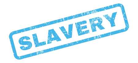 slavery: Slavery text rubber seal stamp watermark. Caption inside rectangular shape with grunge design and unclean texture. Slanted glyph blue ink sign on a white background.