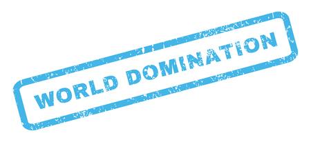 dominacion: La dominación del mundo de caucho texto del sello sello de marca de agua. En etiqueta bandera rectangular con diseño de grunge y textura sucia. glifo emblema inclinada tinta azul sobre un fondo blanco.