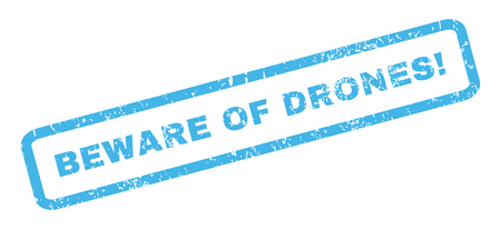 beware: Beware Of Drones! text rubber seal stamp watermark. Caption inside rectangular banner with grunge design and scratched texture. Slanted glyph blue ink sign on a white background. Stock Photo