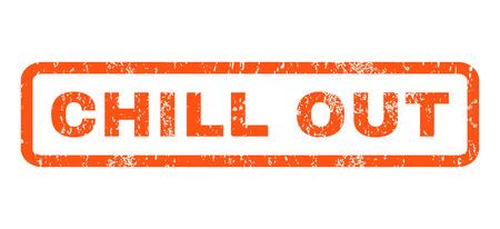 Chill Out marca de agua de caucho texto del sello sello. En etiqueta forma rectangular con diseño de grunge y textura de polvo. Horizontal signo tinta vector naranja sobre un fondo blanco.