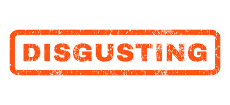 Disgusting text rubber seal stamp watermark. Caption inside rectangular banner with grunge design and dirty texture. Horizontal vector orange ink sign on a white background.