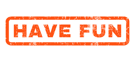 have fun: Have Fun text rubber seal stamp watermark. Tag inside rectangular shape with grunge design and scratched texture. Horizontal vector orange ink sticker on a white background.