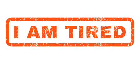 I Am Tired text rubber seal stamp watermark. Tag inside rectangular shape with grunge design and dirty texture. Horizontal vector orange ink sign on a white background.