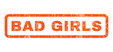 Bad Girls text rubber seal stamp watermark. Tag inside rectangular banner with grunge design and scratched texture. Horizontal glyph orange ink sign on a white background.