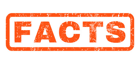 legitimate: Facts text rubber seal stamp watermark. Tag inside rectangular shape with grunge design and dirty texture. Horizontal glyph orange ink sticker on a white background.