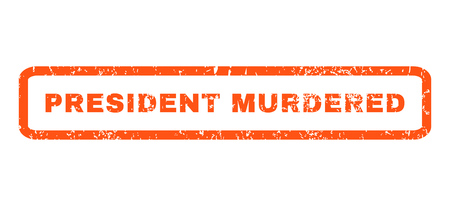 murdered: President Murdered text rubber seal stamp watermark. Caption inside rectangular banner with grunge design and dust texture. Horizontal glyph orange ink sign on a white background. Stock Photo