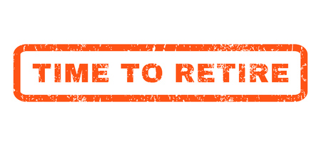 retire: Time To Retire text rubber seal stamp watermark. Caption inside rectangular banner with grunge design and dust texture. Horizontal glyph orange ink sticker on a white background.
