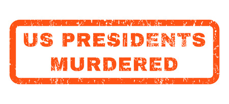 murdered: Us Presidents Murdered text rubber seal stamp watermark. Caption inside rectangular shape with grunge design and unclean texture. Horizontal glyph orange ink emblem on a white background. Stock Photo