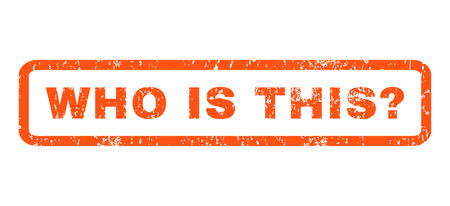 anybody: Who Is This Question text rubber seal stamp watermark. Tag inside rectangular shape with grunge design and scratched texture. Horizontal glyph orange ink sticker on a white background.