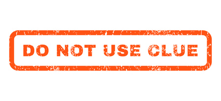 clue: Do Not Use Clue text rubber seal stamp watermark. Caption inside rounded rectangular shape with grunge design and unclean texture. Horizontal glyph orange ink sign on a white background.