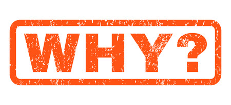 Why Question text rubber seal stamp watermark. Tag inside rectangular banner with grunge design and scratched texture. Horizontal glyph orange ink sticker on a white background. Stock Photo