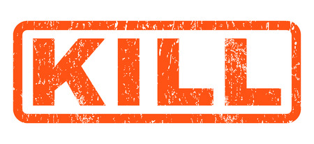 kill: Kill text rubber seal stamp watermark. Caption inside rounded rectangular banner with grunge design and scratched texture. Horizontal glyph orange ink emblem on a white background.