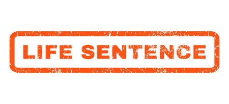 frase: Life Sentence marca de agua de caucho texto del sello sello. Leyenda redondeado en el interior de la bandera rectangular con diseño de grunge y textura rayado. Horizontal pegatina de tinta de color naranja glifo sobre un fondo blanco.