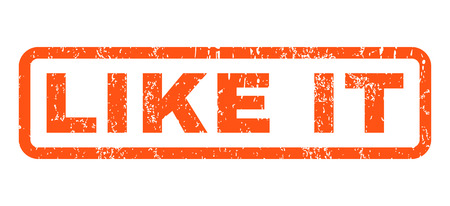 like it: Like It text rubber seal stamp watermark. Tag inside rounded rectangular shape with grunge design and unclean texture. Horizontal glyph orange ink sticker on a white background. Stock Photo