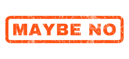 maybe: Maybe No text rubber seal stamp watermark. Tag inside rounded rectangular banner with grunge design and unclean texture. Horizontal glyph orange ink sign on a white background.