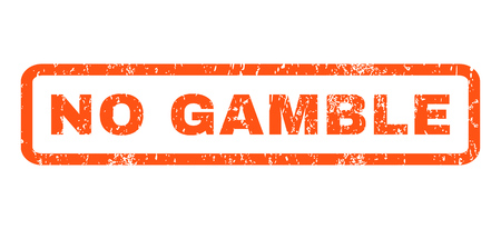gamble: No Gamble text rubber seal stamp watermark. Caption inside rounded rectangular banner with grunge design and dust texture. Horizontal glyph orange ink sticker on a white background.