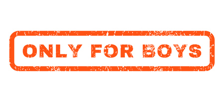 only boys: Only For Boys text rubber seal stamp watermark. Caption inside rounded rectangular banner with grunge design and scratched texture. Horizontal glyph orange ink sign on a white background. Stock Photo