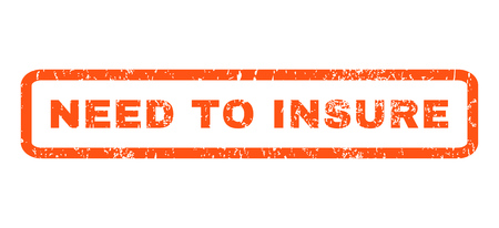 insure: Need To Insure text rubber seal stamp watermark. Tag inside rounded rectangular banner with grunge design and dust texture. Horizontal vector orange ink sticker on a white background.