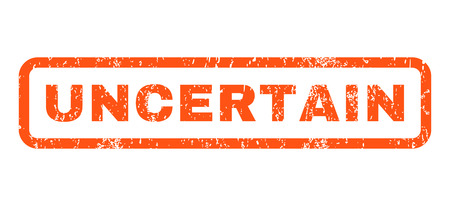 uncertain: Uncertain text rubber seal stamp watermark. Caption inside rounded rectangular banner with grunge design and dust texture. Horizontal vector orange ink emblem on a white background. Illustration