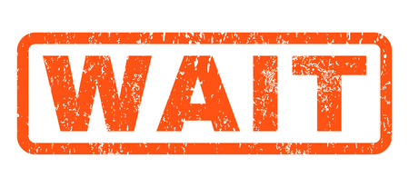 wait sign: Wait text rubber seal stamp watermark. Tag inside rounded rectangular shape with grunge design and scratched texture. Horizontal vector orange ink sign on a white background. Illustration