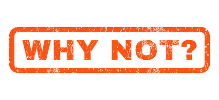 ¿Por qué no cuestionan texto de la marca de caucho sello sello. Etiqueta redondeada en el interior de forma rectangular con diseño de grunge y textura de polvo. Horizontal pegatina de tinta vector naranja sobre un fondo blanco.