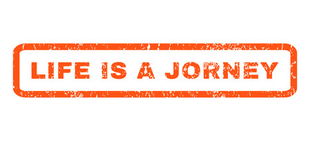 jorney: Life Is a Jorney text rubber seal stamp watermark. Caption inside rectangular shape with grunge design and dust texture. Horizontal vector orange ink sign on a white background.