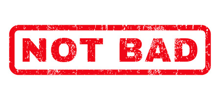 Not Bad text rubber seal stamp watermark. Tag inside rounded rectangular banner with grunge design and scratched texture. Horizontal glyph red ink sign on a white background.