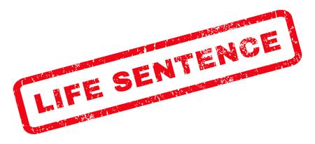 frase: Life Sentence marca de agua de caucho texto del sello sello. Leyenda redondeado en el interior de la bandera rectangular con diseño de grunge y textura de polvo. Vector de la muestra inclinada tinta roja sobre un fondo blanco. Vectores