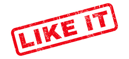 like it: Like It text rubber seal stamp watermark. Caption inside rounded rectangular banner with grunge design and unclean texture. Slanted vector red ink emblem on a white background. Illustration