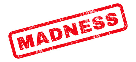 madness: Madness text rubber seal stamp watermark. Caption inside rounded rectangular shape with grunge design and unclean texture. Slanted vector red ink sign on a white background.
