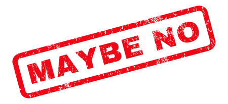 maybe: Maybe No text rubber seal stamp watermark. Tag inside rounded rectangular shape with grunge design and scratched texture. Slanted vector red ink emblem on a white background.