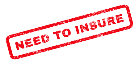 insure: Need To Insure text rubber seal stamp watermark. Tag inside rounded rectangular banner with grunge design and dirty texture. Slanted vector red ink sticker on a white background. Illustration
