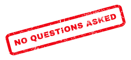 asked: No Questions Asked text rubber seal stamp watermark. Tag inside rounded rectangular shape with grunge design and scratched texture. Slanted vector red ink sticker on a white background. Illustration