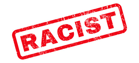 racism: Racist text rubber seal stamp watermark. Caption inside rounded rectangular banner with grunge design and dust texture. Slanted vector red ink emblem on a white background.