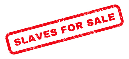 slaves: Slaves For Sale text rubber seal stamp watermark. Tag inside rounded rectangular banner with grunge design and dust texture. Slanted vector red ink emblem on a white background. Illustration
