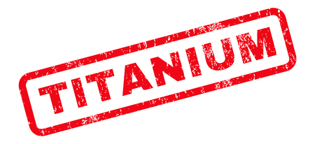 titanium: Titanium text rubber seal stamp watermark. Caption inside rounded rectangular banner with grunge design and unclean texture. Slanted vector red ink sticker on a white background.