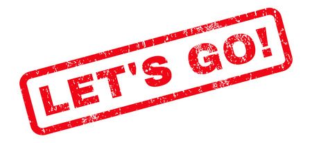 LetS Go! text rubber seal stamp watermark. Caption inside rounded rectangular shape with grunge design and unclean texture. Slanted vector red ink sticker on a white background. Illustration