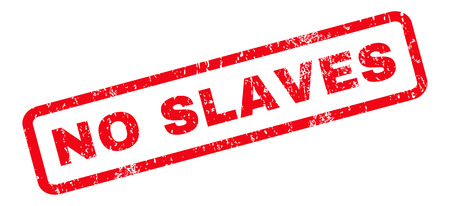 slaves: No Slaves text rubber seal stamp watermark. Caption inside rounded rectangular banner with grunge design and dirty texture. Slanted glyph red ink sticker on a white background.