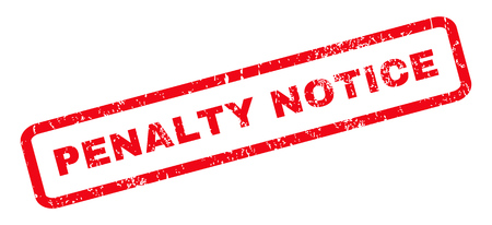 penalty: Penalty Notice text rubber seal stamp watermark. Caption inside rounded rectangular banner with grunge design and dust texture. Slanted glyph red ink sticker on a white background. Stock Photo