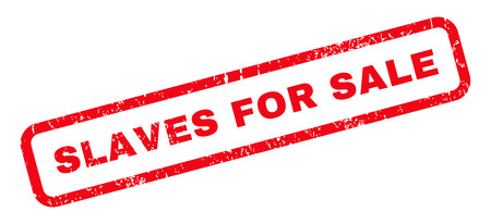 slaves: Slaves For Sale text rubber seal stamp watermark. Caption inside rounded rectangular shape with grunge design and dirty texture. Slanted glyph red ink sign on a white background. Stock Photo