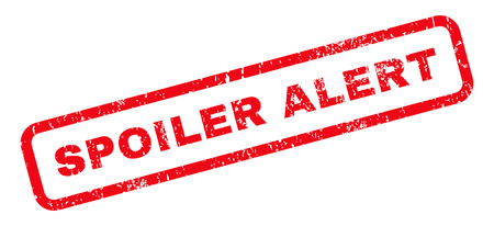 spoiler: Spoiler Alert text rubber seal stamp watermark. Tag inside rounded rectangular banner with grunge design and dust texture. Slanted glyph red ink sign on a white background.