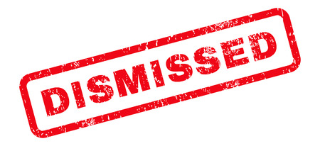 dismissed: Dismissed Text rubber seal stamp watermark. Caption inside rectangular banner with grunge design and dust texture. Slanted glyph red ink emblem on a white background. Stock Photo