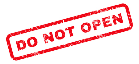 not open: Do Not Open Text rubber seal stamp watermark. Tag inside rectangular shape with grunge design and scratched texture. Slanted glyph red ink emblem on a white background.
