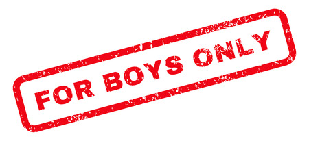 only boys: For Boys Only Text rubber seal stamp watermark. Tag inside rectangular shape with grunge design and dirty texture. Slanted glyph red ink emblem on a white background.