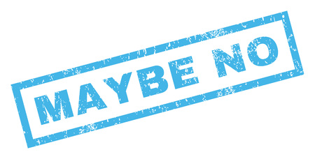 maybe: Maybe No text rubber seal stamp watermark. Tag inside rectangular banner with grunge design and scratched texture. Inclined vector blue ink emblem on a white background.