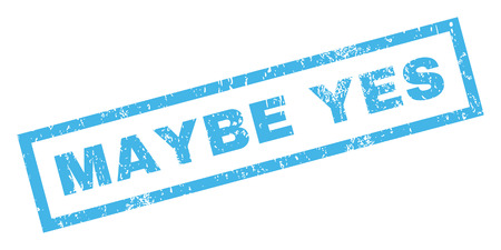 affirmative: Maybe Yes text rubber seal stamp watermark. Tag inside rectangular shape with grunge design and unclean texture. Inclined vector blue ink sign on a white background.