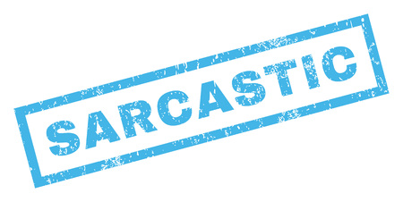 sarcastic: Sarcastic text rubber seal stamp watermark. Caption inside rectangular banner with grunge design and scratched texture. Inclined vector blue ink emblem on a white background. Illustration