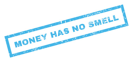 has: Money Has No Smell text rubber seal stamp watermark. Caption inside rectangular shape with grunge design and dirty texture. Inclined vector blue ink sticker on a white background.
