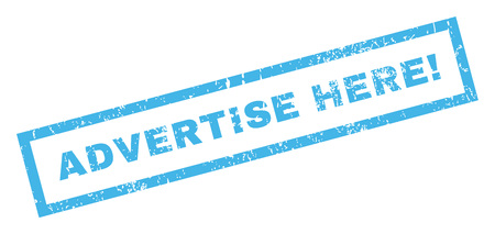 advertise: Advertise Here! text rubber seal stamp watermark. Caption inside rectangular shape with grunge design and unclean texture. Inclined vector blue ink sticker on a white background.